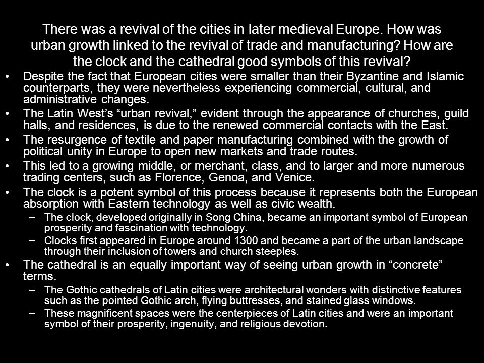 There was a revival of the cities in later medieval Europe. How was urban growth linked to the revival of trade and manufacturing? How are the clock a