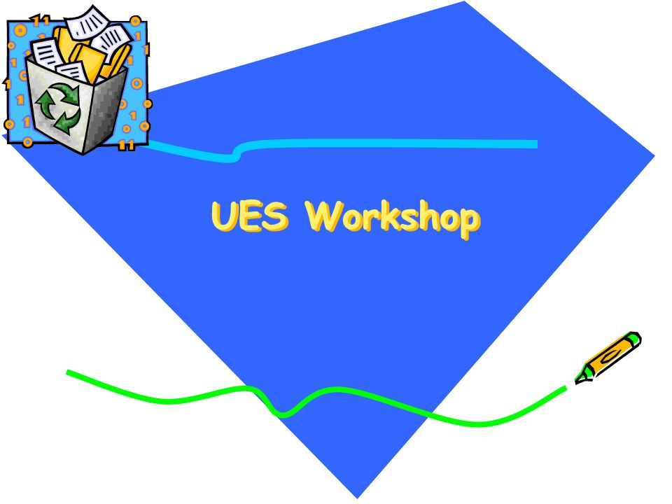 UES Workshop