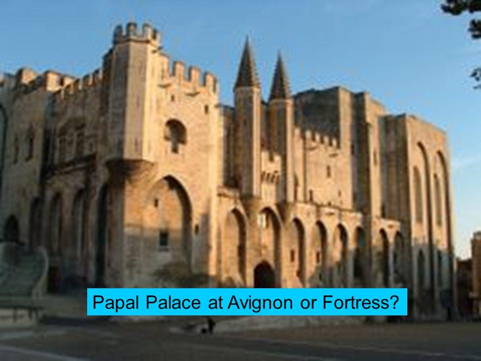 Papal Palace at Avignon or Fortress?