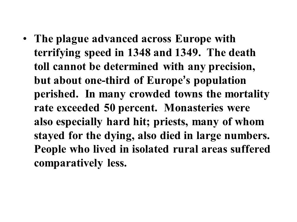 Europeans were stunned by the onset of the plague, especially because fourteenth century physicians and healers were at a loss to explain the process of infection.