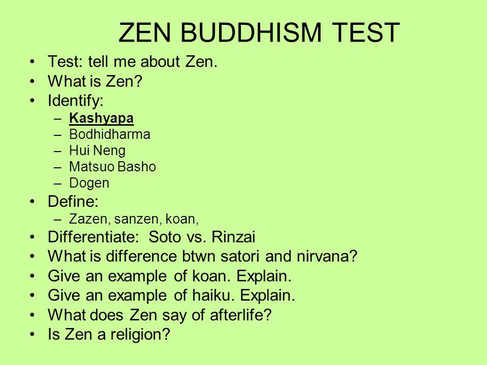 ZEN BUDDHISM TEST Test: tell me about Zen. What is Zen.