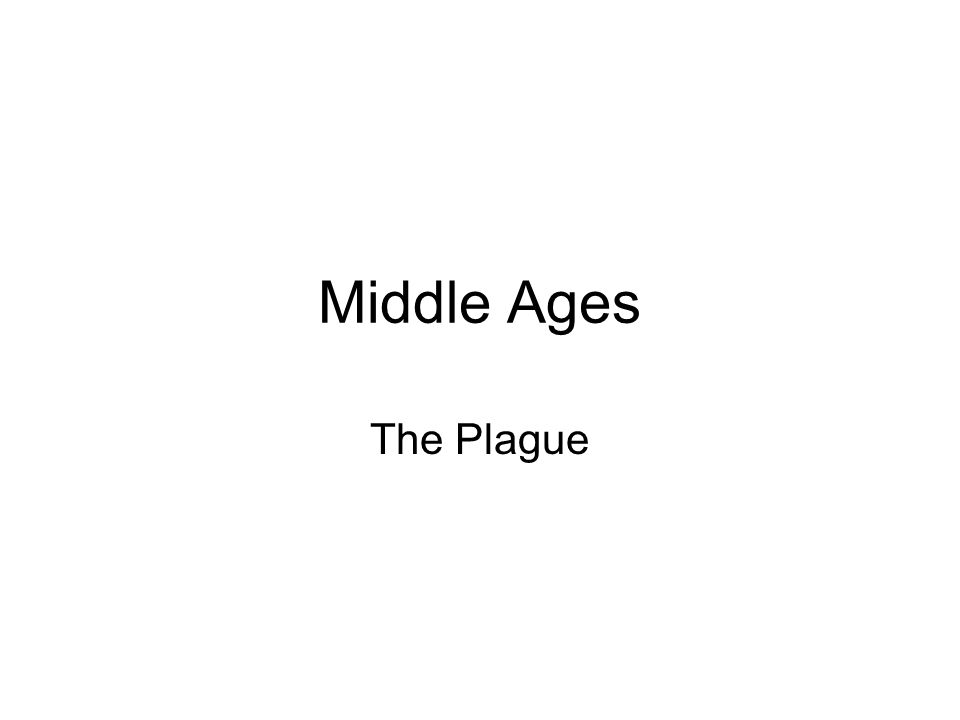 Middle Ages The Plague