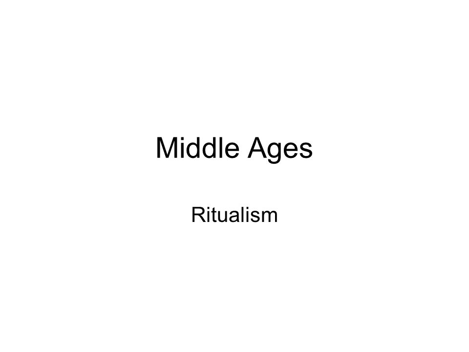 Middle Ages Ritualism