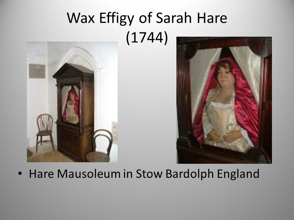 Wax Effigy of Sarah Hare (1744) Hare Mausoleum in Stow Bardolph England