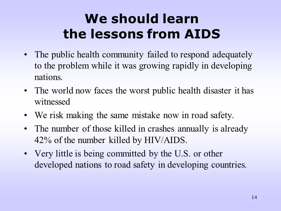 13 RTIs are an enormous barrier to development In Jamaica direct costs of road crashes to the health sector was approximately J$518 in 2002.