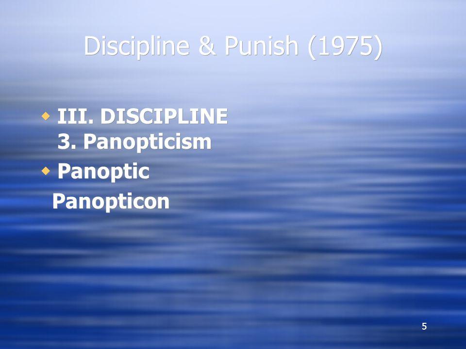 5 Discipline & Punish (1975)  III. DISCIPLINE 3.