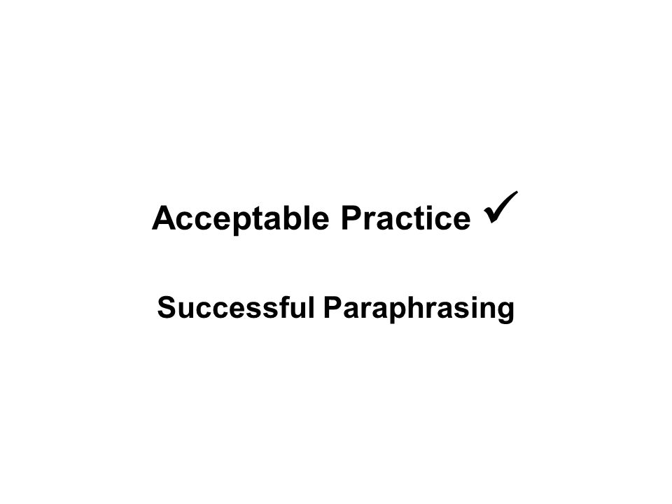 Acceptable Practice Successful Paraphrasing