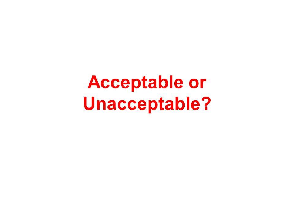 Acceptable or Unacceptable