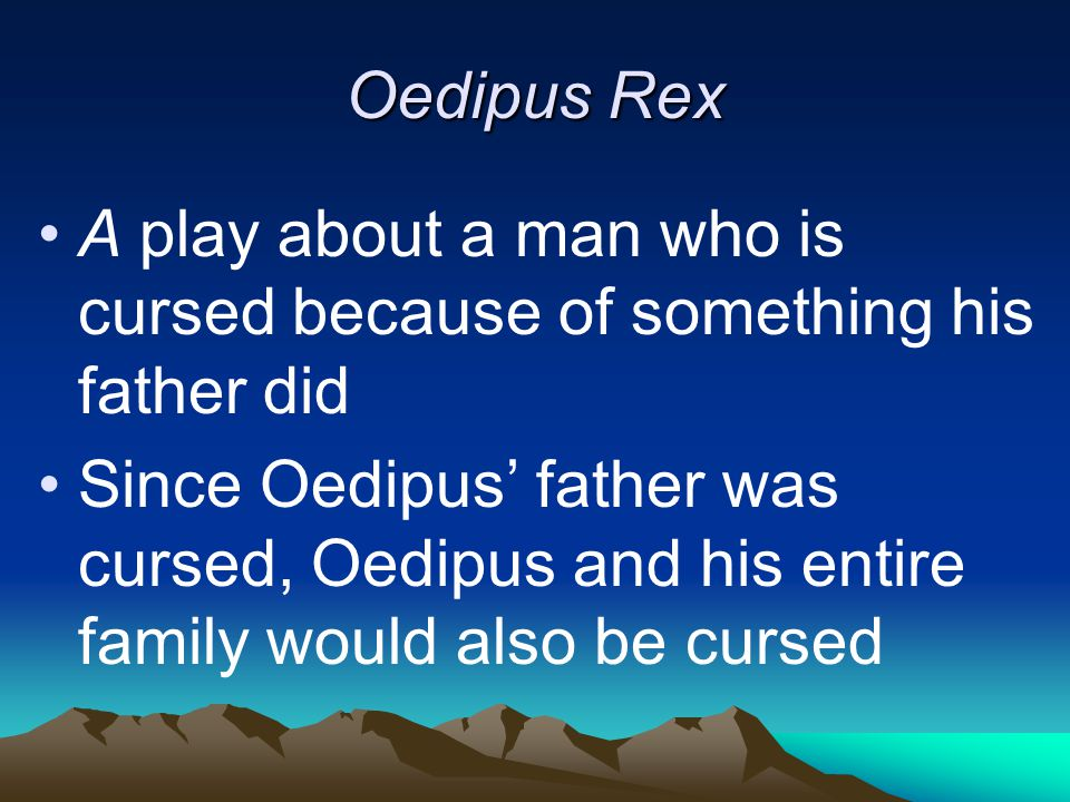Characters you need to know Laius—Birth-father to Oedipus Jocasta—Birth-mother to Oedipus Polybus—Adopted father to Oedipus Merope—Adopted mother to Oedipus