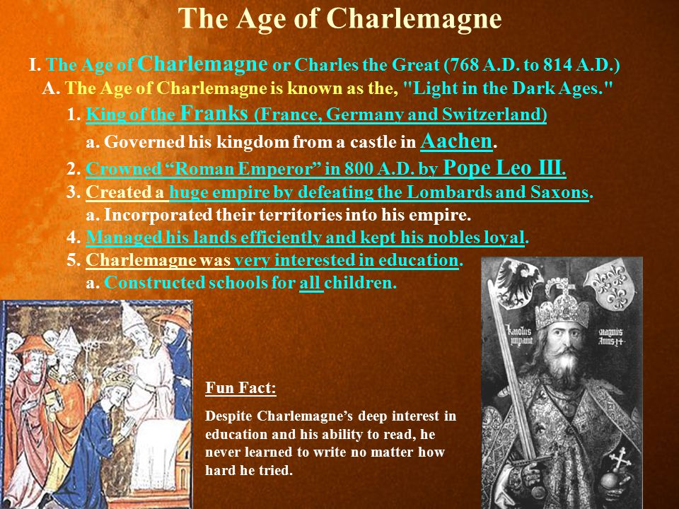 The Age of Charlemagne I.The Age of Charlemagne or Charles the Great (768 A.D.