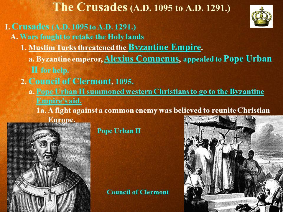 The Crusades (A.D.1095 to A.D. 1291.) I. Crusades (A.D.