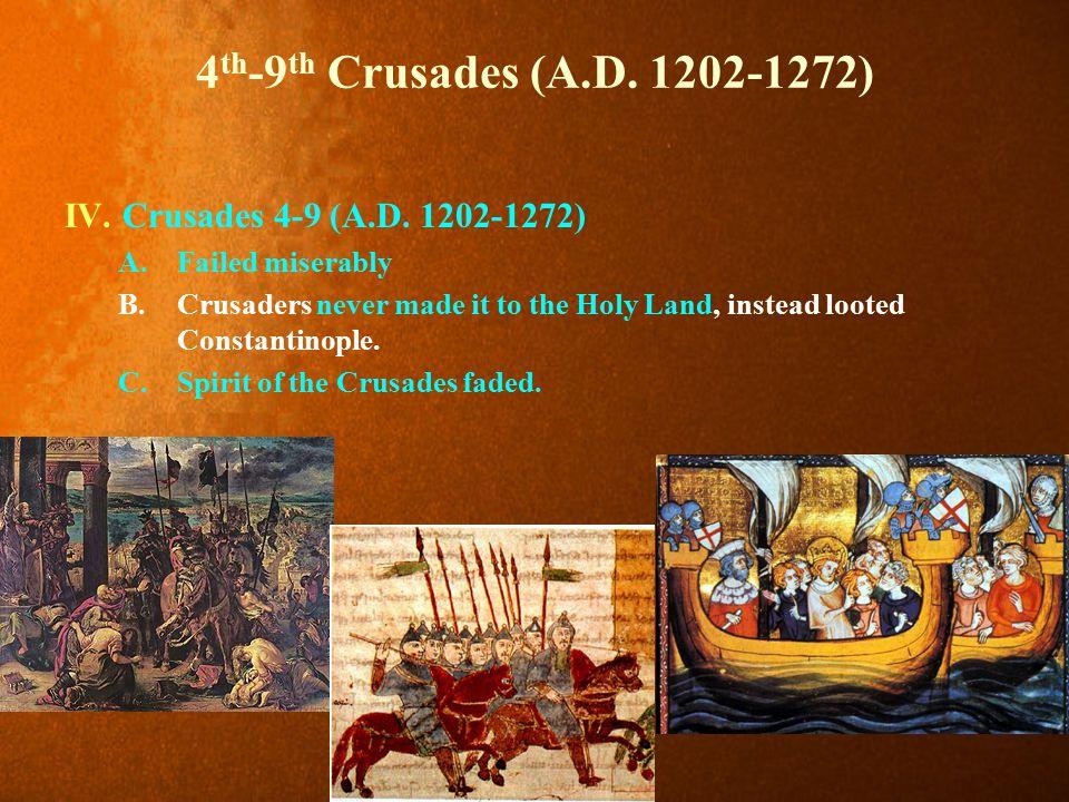 4 th -9 th Crusades (A.D.1202-1272) IV. Crusades 4-9 (A.D.