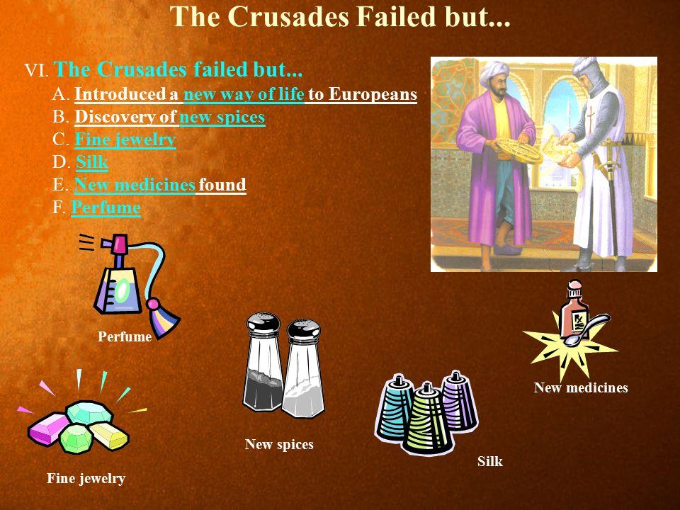 The Crusades Failed but...VI. The Crusades failed but...