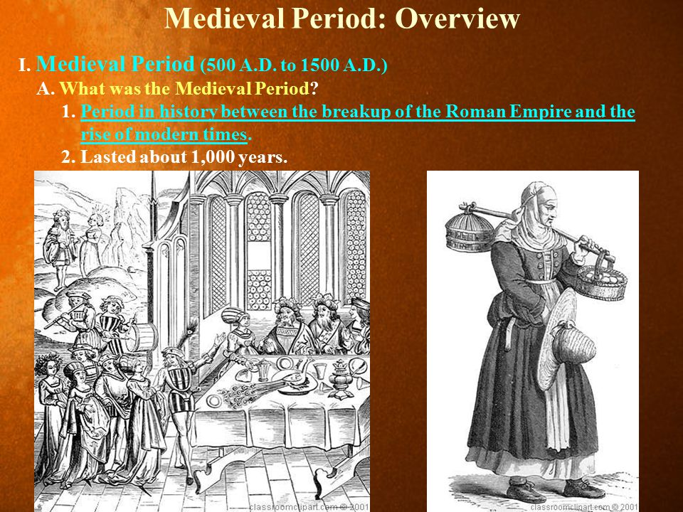 Medieval Period: Overview I.Medieval Period (500 A.D.