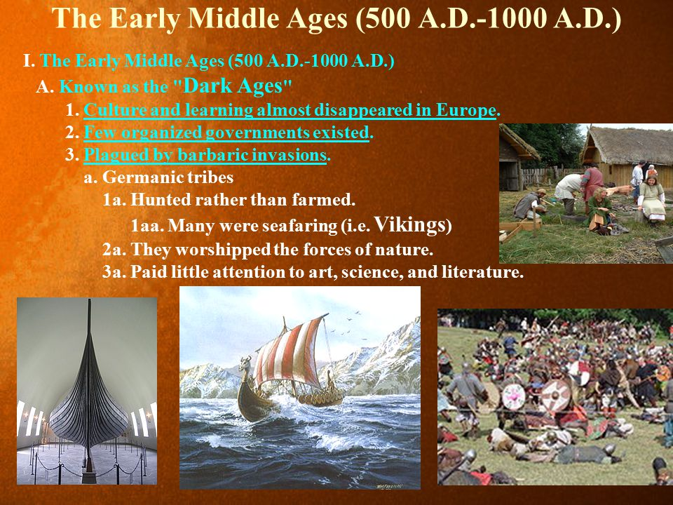 The Early Middle Ages (500 A.D.-1000 A.D.) I.The Early Middle Ages (500 A.D.-1000 A.D.) A.