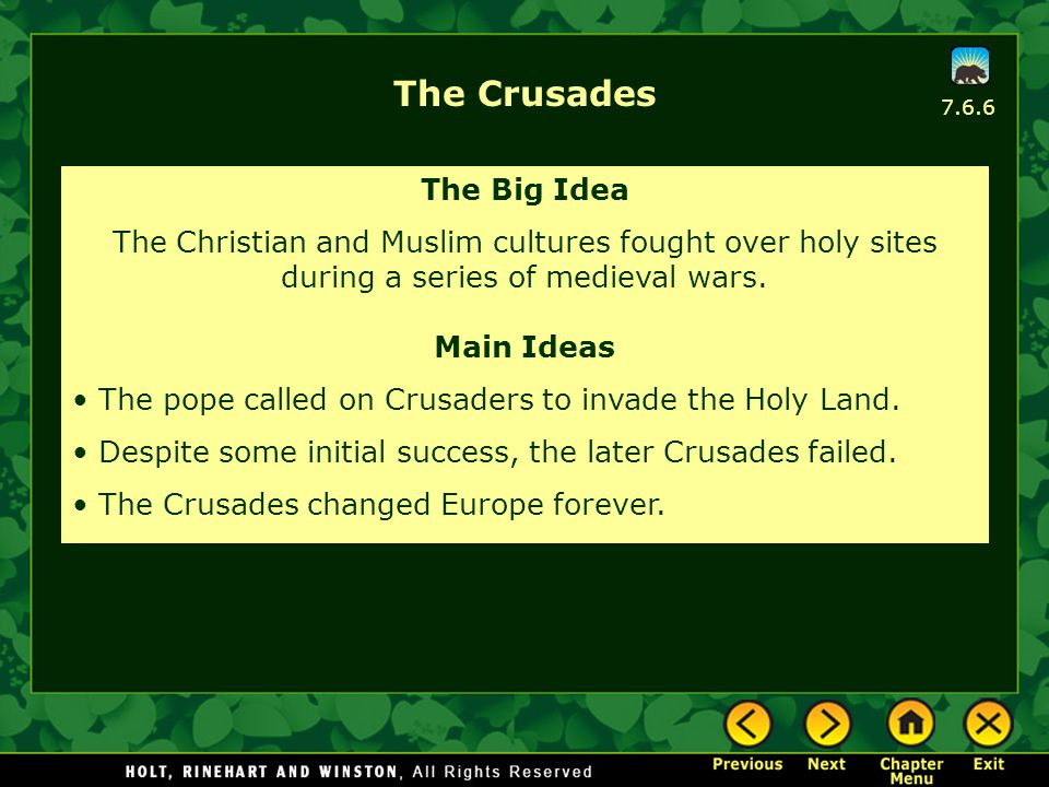 The Crusades The Big Idea The Christian and Muslim cultures fought over holy sites during a series of medieval wars. Main Ideas The pope called on Cru