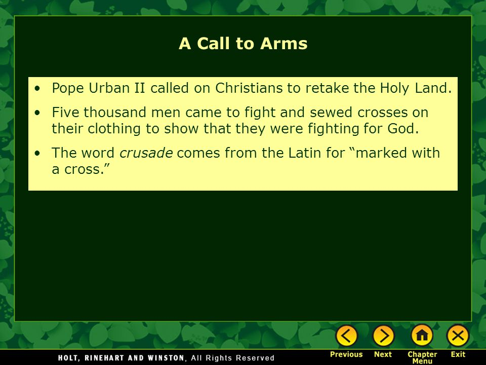 Pope Urban II called on Christians to retake the Holy Land. Five thousand men came to fight and sewed crosses on their clothing to show that they were