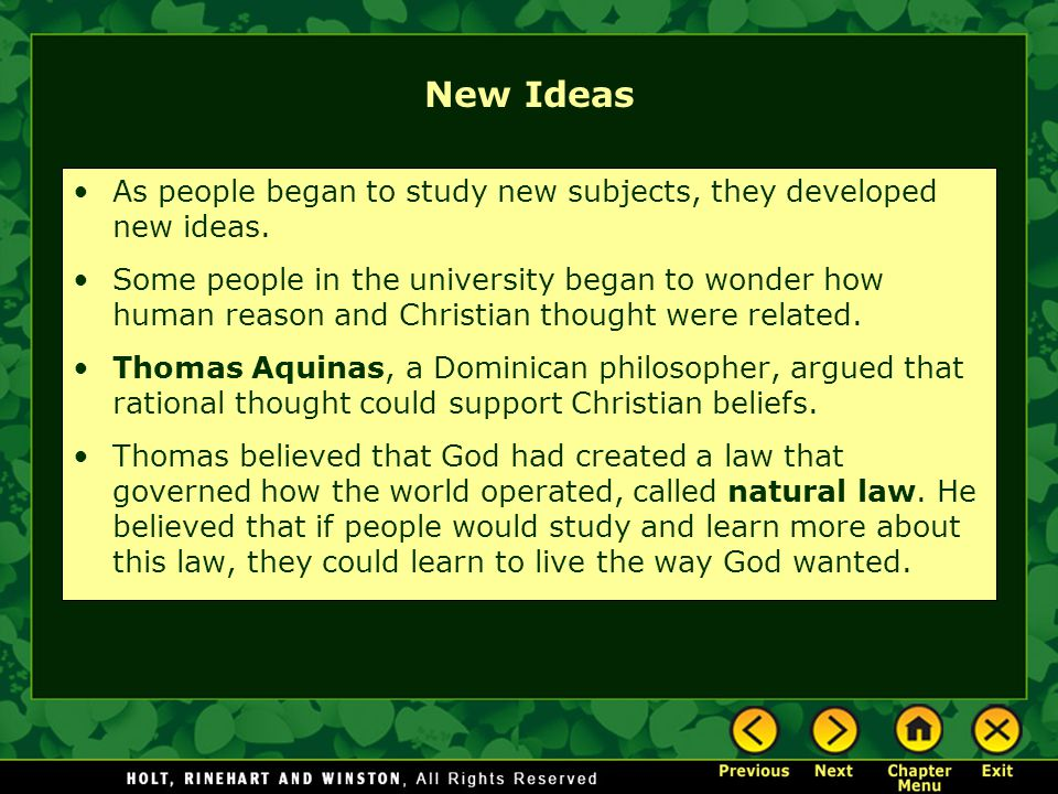 New Ideas As people began to study new subjects, they developed new ideas. Some people in the university began to wonder how human reason and Christia