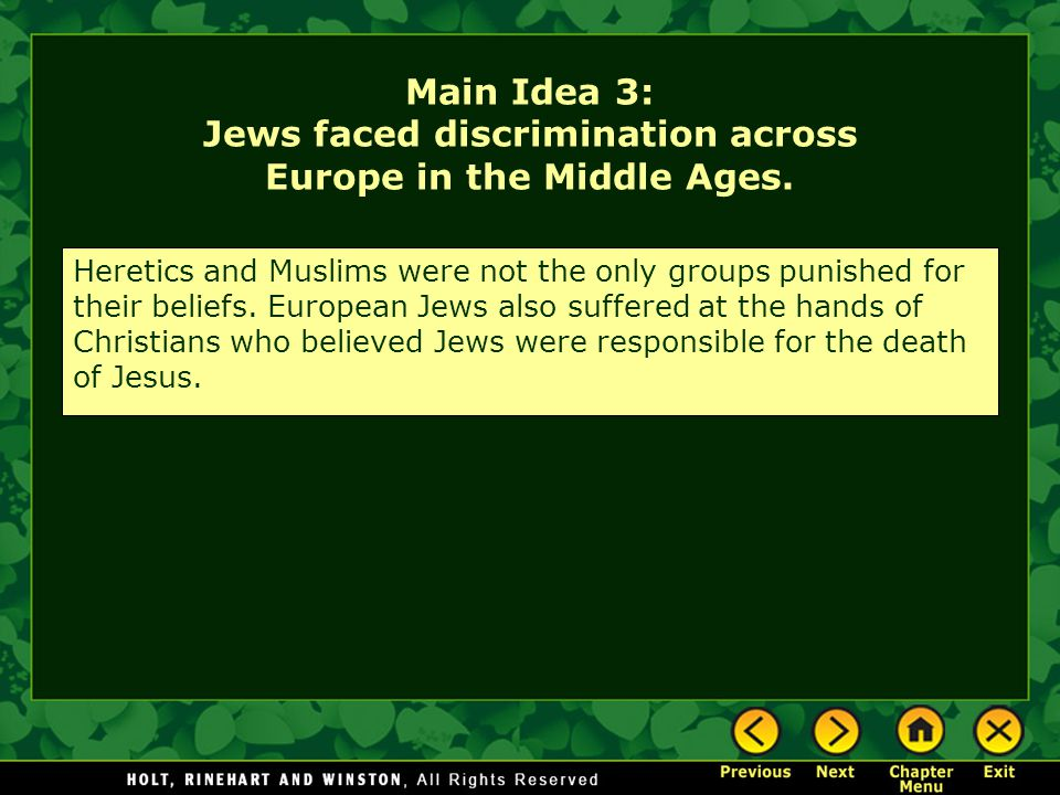 Main Idea 3: Jews faced discrimination across Europe in the Middle Ages. Heretics and Muslims were not the only groups punished for their beliefs. Eur