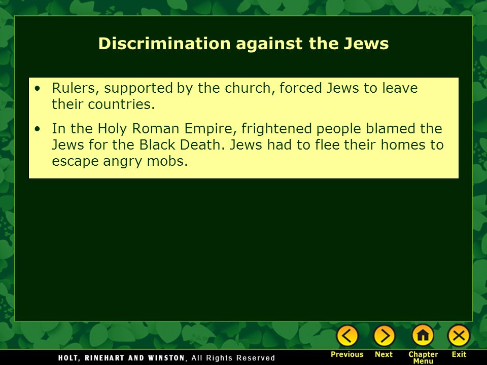 Discrimination against the Jews Rulers, supported by the church, forced Jews to leave their countries. In the Holy Roman Empire, frightened people bla
