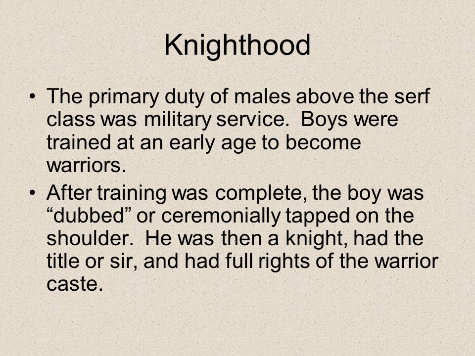 Knighthood Knighthood was grounded in the feudal ideal of loyalty.