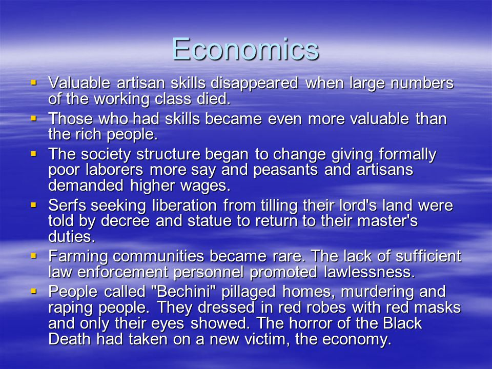 Economics  Valuable artisan skills disappeared when large numbers of the working class died.