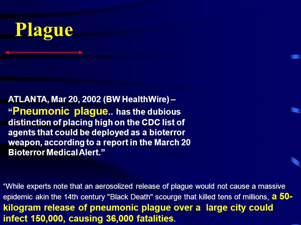 ATLANTA, Mar 20, 2002 (BW HealthWire) – Pneumonic plague..