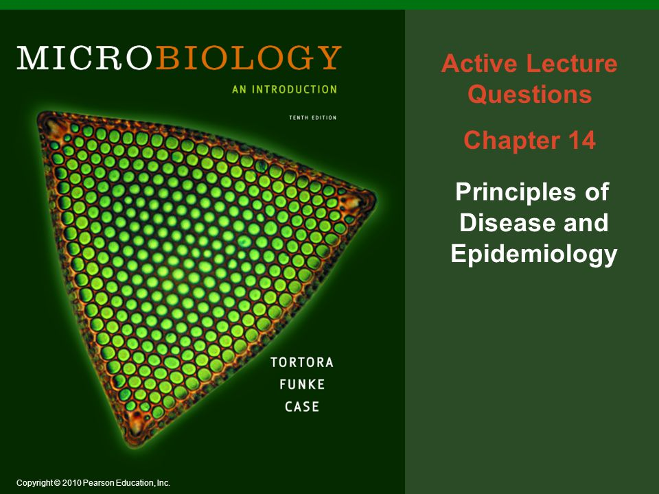 Copyright © 2010 Pearson Education, Inc. Active Lecture Questions Chapter 14 Principles of Disease and Epidemiology