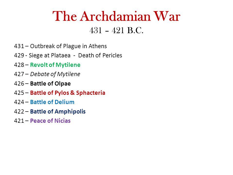 The Archdamian War 431 – 421 B.C.