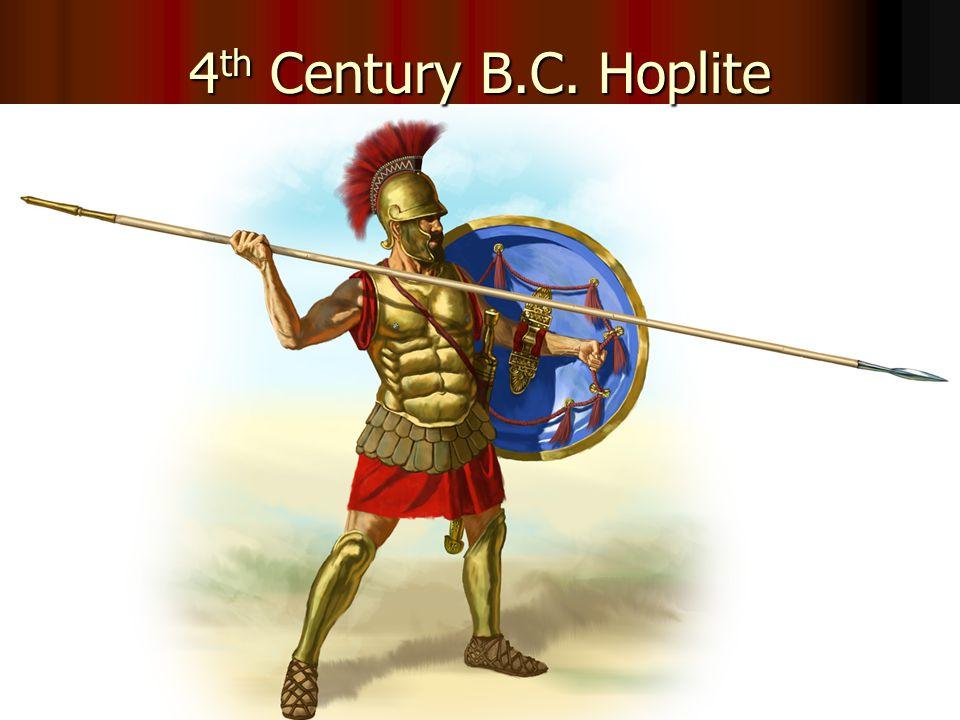 4 th Century B.C. Hoplite