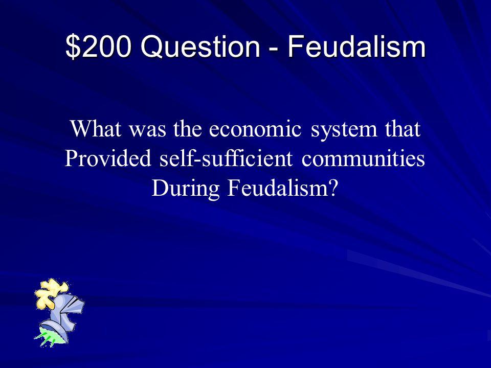 $100 Answer - Feudalism Germanic Kingdoms