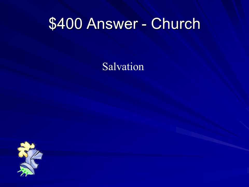 $400 Question - Church Peasants lives were hard and their Only hope for the future was their ____________ which was controlled by local priests.