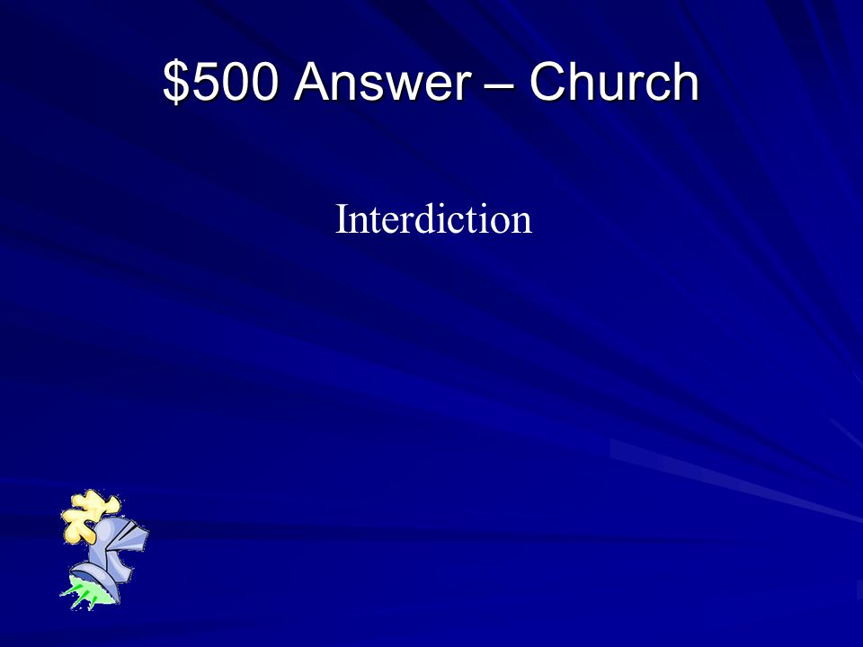 $500 Question - Church Kings or Lords who violated Canon Law could face ______________.