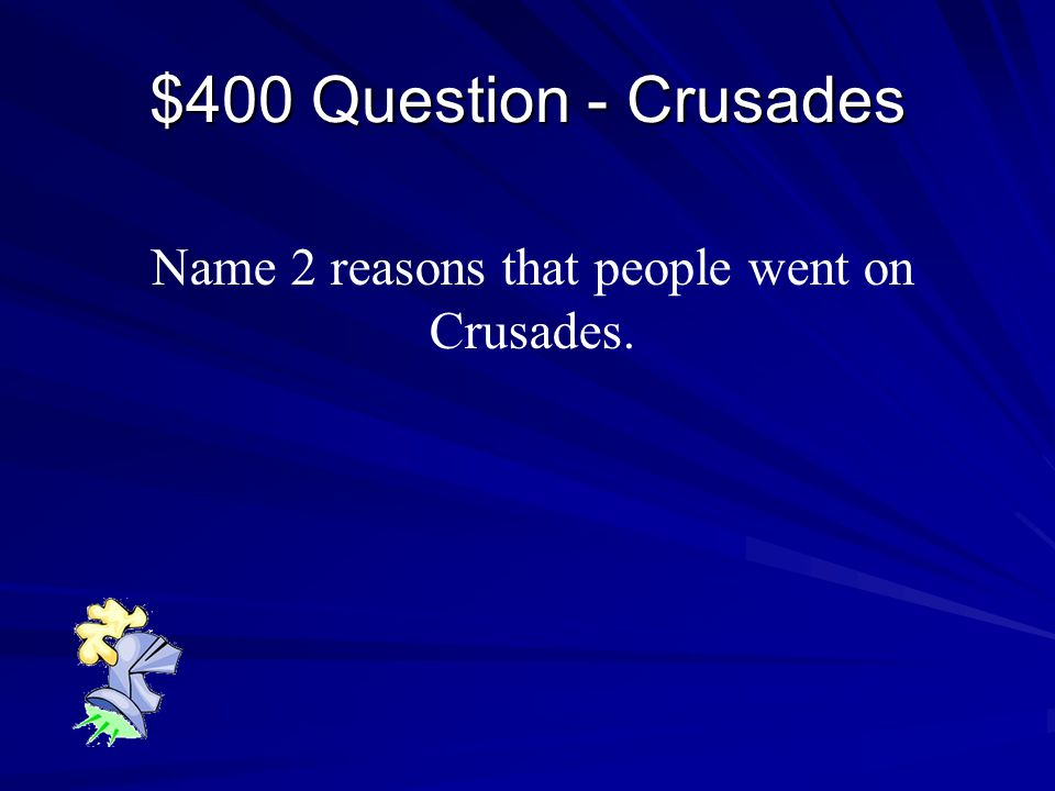 $300 Answer - Crusades One – The First Crusade