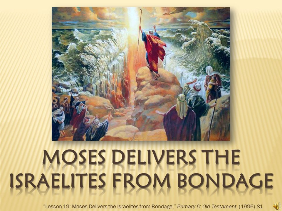 Lesson 19: Moses Delivers the Israelites from Bondage, Primary 6: Old Testament, (1996),81