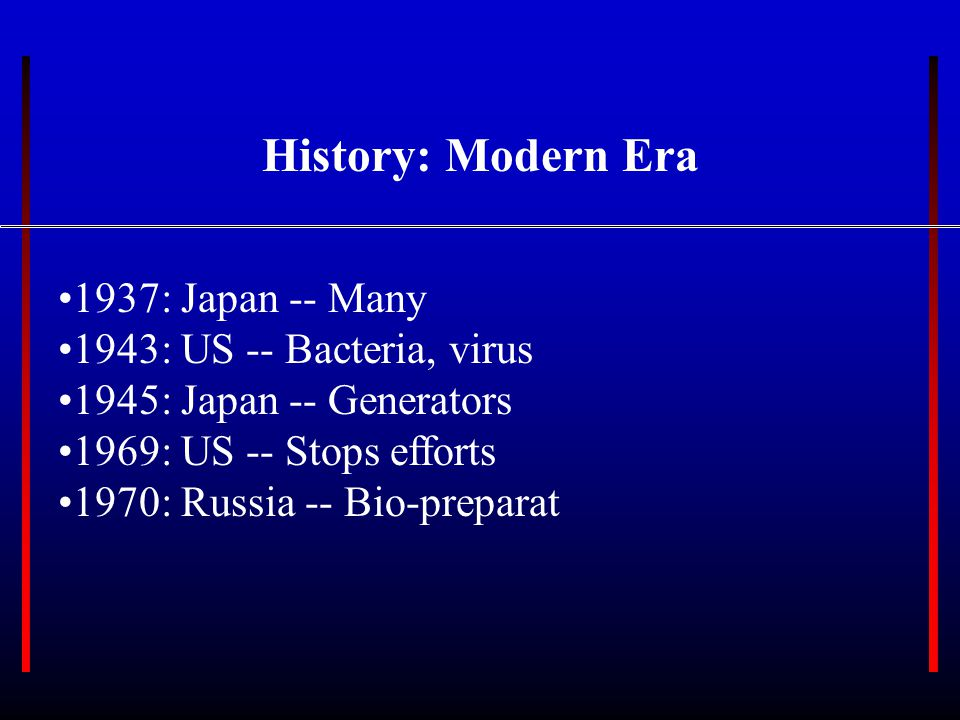 History: Specific Disease Application 1763 Amherst -- Bouquet 1915 Germany Cholera -- Italy Plague -- Russia Glanders, Anthrax -- Rumania, Syria 1925 Geneva Convention