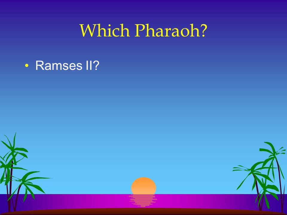 Which Pharaoh? Ramses II?