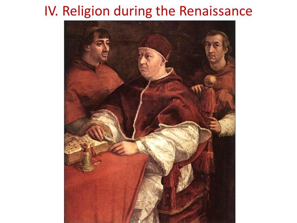 IV. Religion during the Renaissance