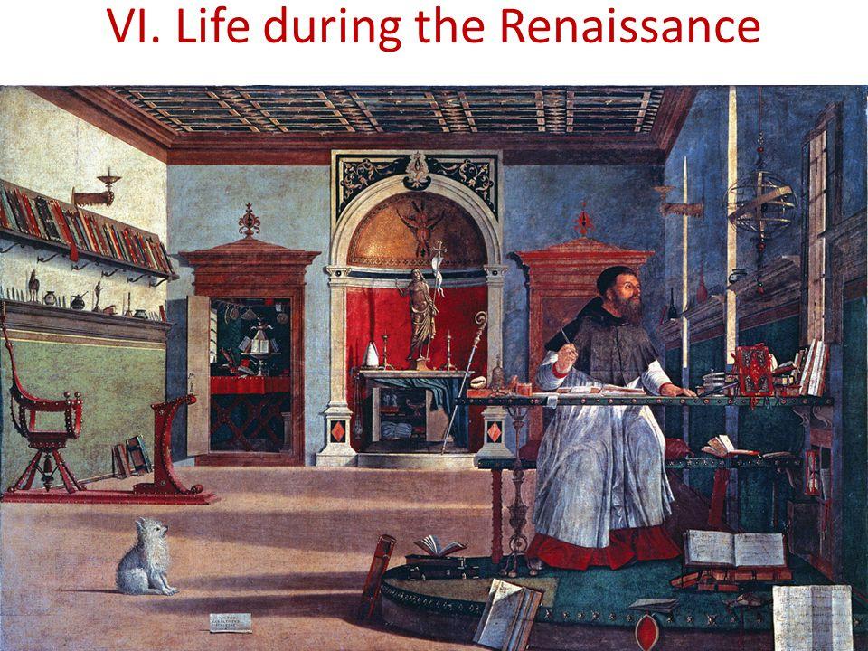 VI. Life during the Renaissance