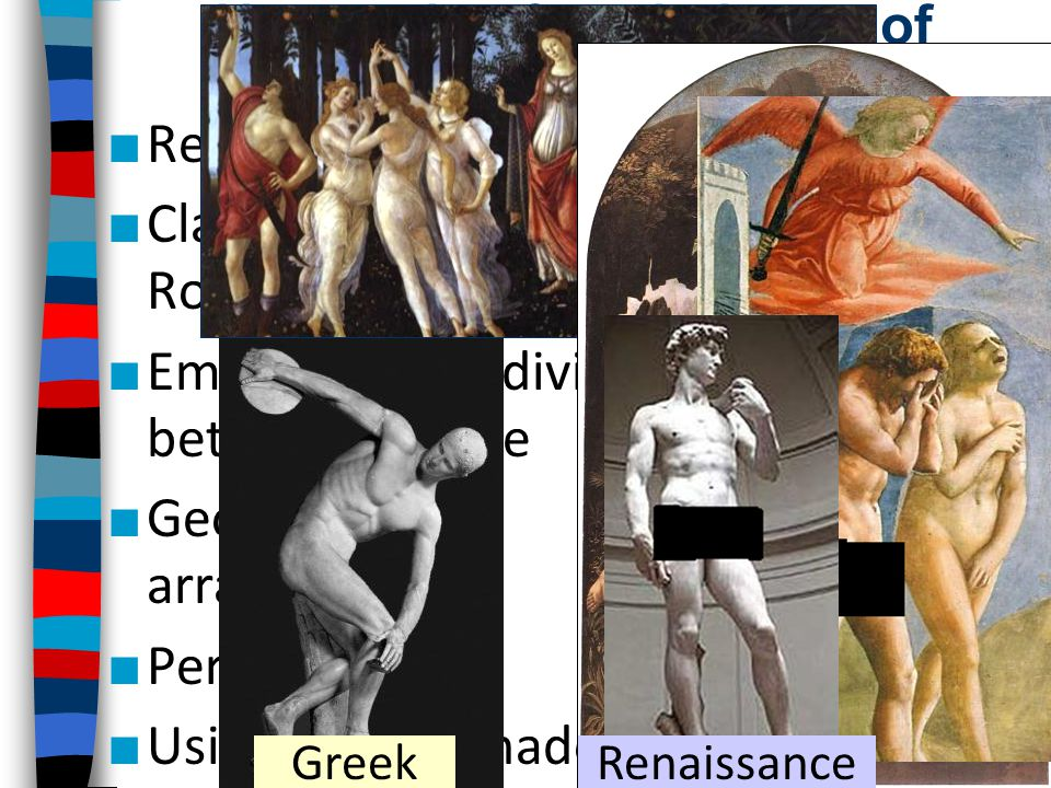 New styles & techniques of Renaissance art ■ Realism & emotion ■ Classicism: inspiration from Greece & Rome ■ Emphasis on individuals & interaction be