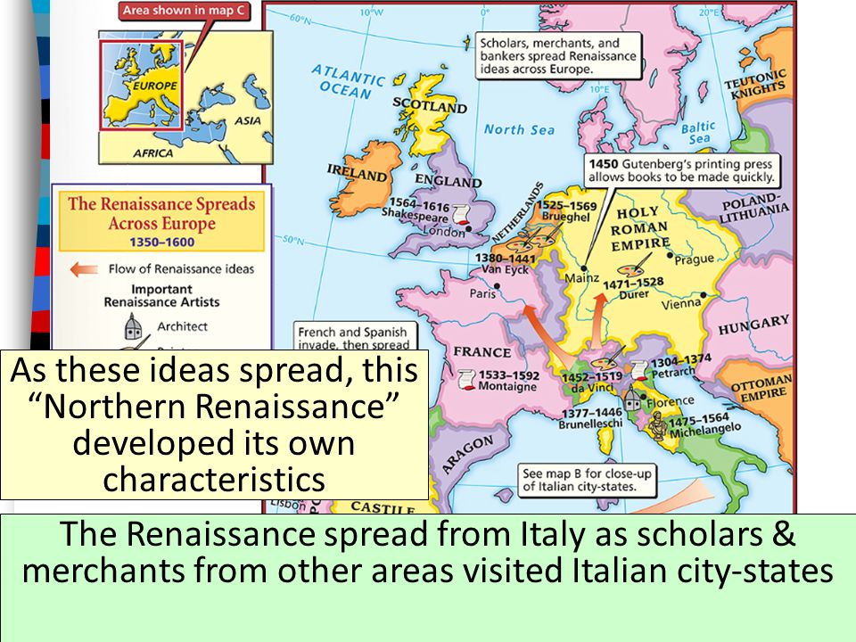 """The Renaissance spread from Italy as scholars & merchants from other areas visited Italian city-states As these ideas spread, this """"Northern Renaissan"""