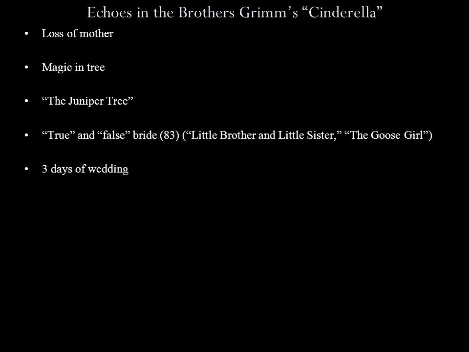 "Echoes in the Brothers Grimm's ""Cinderella"" Loss of mother Magic in tree ""The Juniper Tree"" ""True"" and ""false"" bride (83) (""Little Brother and Little"