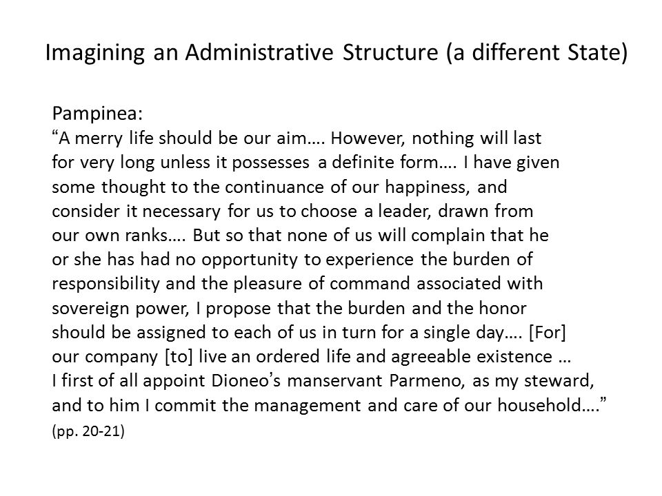 Imagining an Administrative Structure (a different State) Pampinea: A merry life should be our aim….