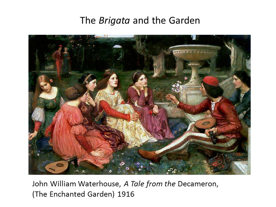 The Brigata and the Garden John William Waterhouse, A Tale from the Decameron, (The Enchanted Garden) 1916