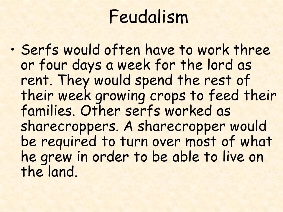 Feudalism Feudalism: system of loyalties and protections during the Middle Ages.