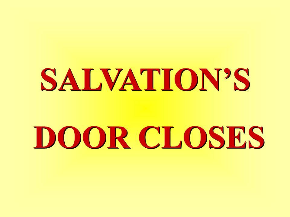 SALVATION'S DOOR CLOSES SALVATION'S DOOR CLOSES