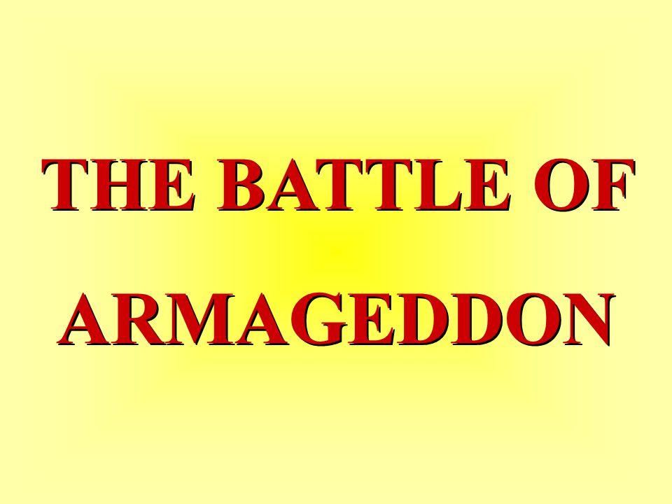 THE BATTLE OF ARMAGEDDON THE BATTLE OF ARMAGEDDON