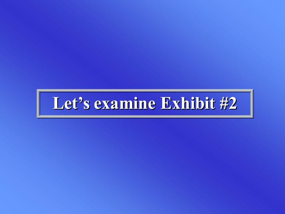 Let's examine Exhibit #2
