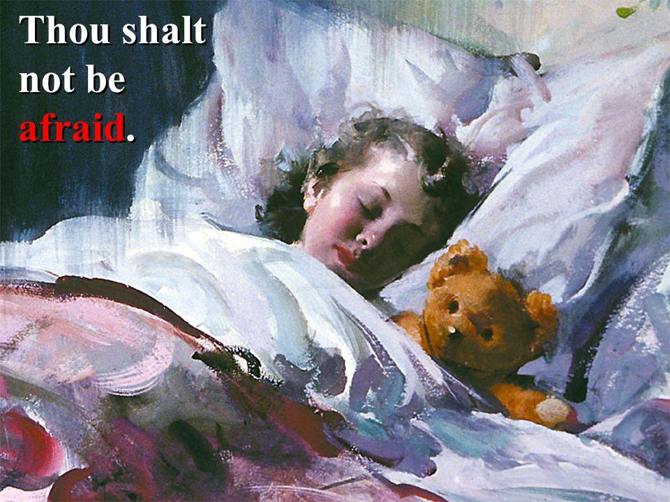 Thou shalt not be afraid.