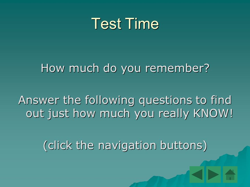 Test Time How much do you remember.